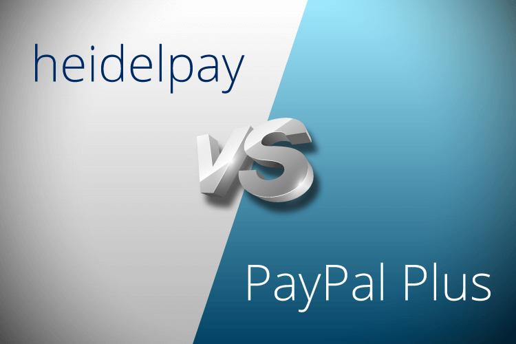Beispielrechnung Heidelpay vs. PayPal Plus. Was lohnt sich und ab wann?